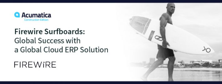 Firewire Surfboards: Global Success with a Global Cloud ERP Solution