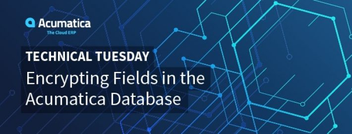 Technical Tuesday: Encrypting Fields in the Acumatica Database