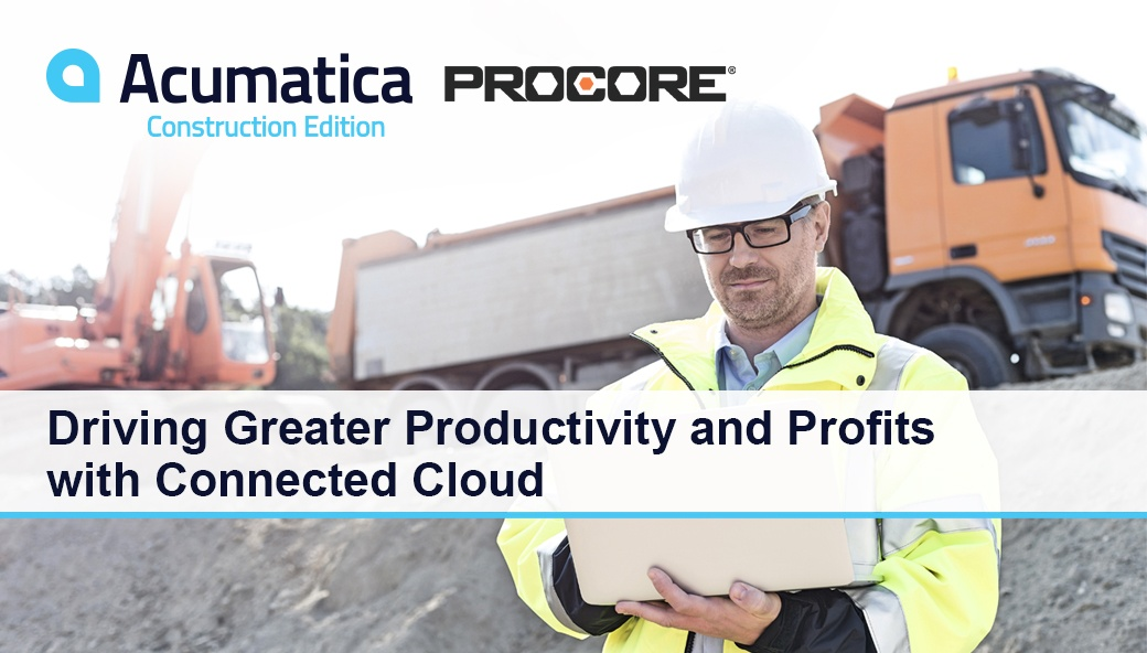 Acumatica Construction Webinar | Driving Greater Productivity and Profits with Connected Cloud