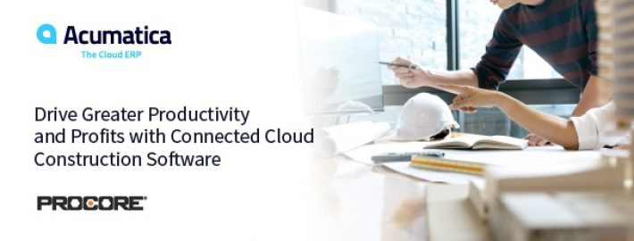 Drive Greater Productivity and Profits with Connected Cloud Construction Software