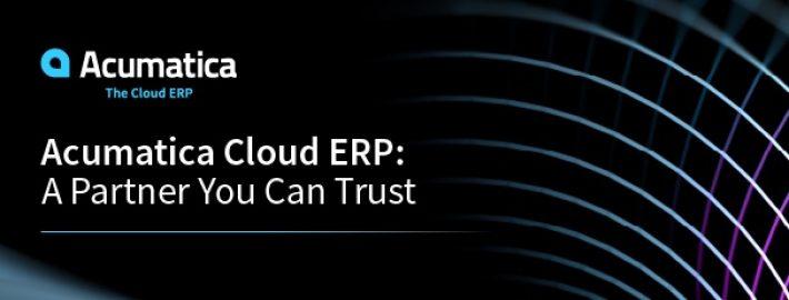 Acumatica Cloud ERP: A Partner You Can Trust