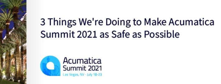 What We're Doing to Make Acumatica Summit 2021 as Safe as Possible