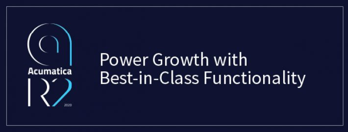Acumatica 2020 R2: Power Growth with Best-in-Class Functionality