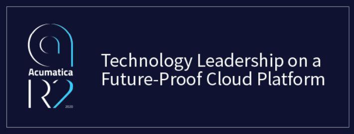 Acumatica 2020 R2: Technology Leadership on a Future-Proof Cloud Platform