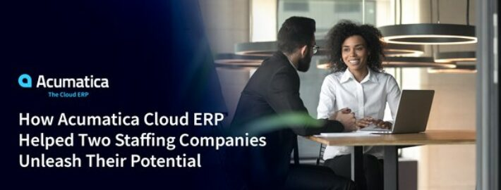 How Acumatica Cloud ERP Helped Two Staffing Companies Unleash Their Potential
