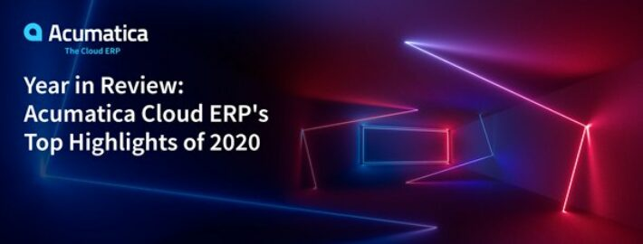 Year in Review: Acumatica Cloud ERP's Top Highlights of 2020