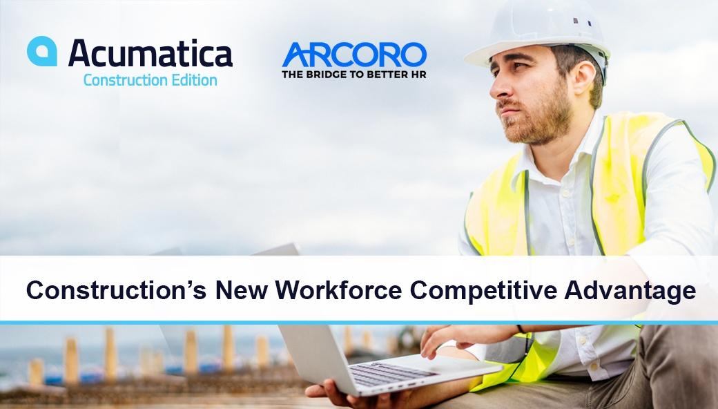 Acumatica Construction Webinar | Construction's New Workforce Competitive Advantage
