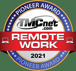 Winner of TMCnet's Remote Work Pioneer Award for 2021