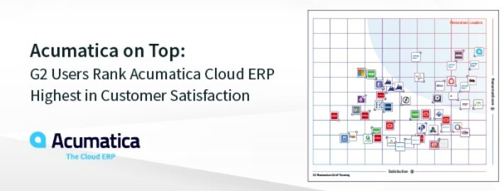 Acumatica on Top: G2 Users Rank Acumatica Cloud ERP Highest in Customer Satisfaction