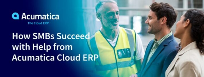 How SMBs Succeed with Help from Acumatica Cloud ERP