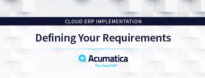 Cloud ERPImplementation:Defining Your Requirements