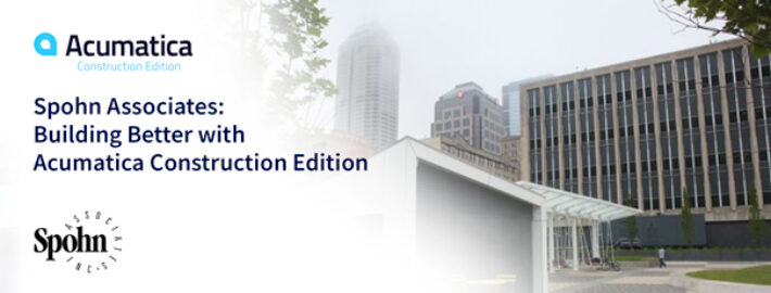 Spohn Associates: Building Better with Acumatica Construction Edition