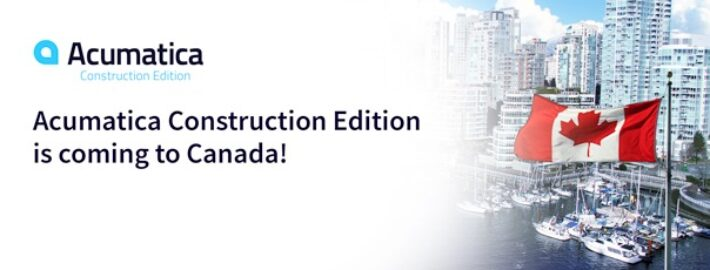 Acumatica Construction Edition is Coming to Canada!