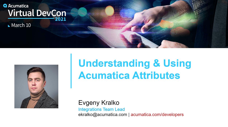 Acumatica DevCon 2021: Understanding Attributes