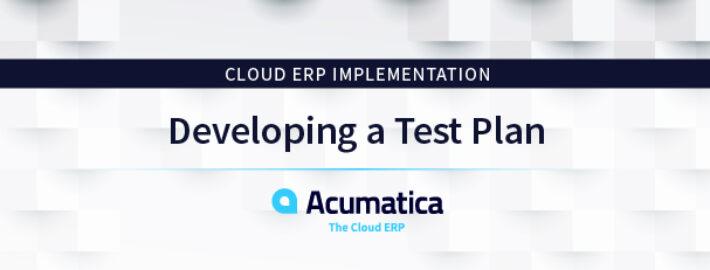 Cloud ERP Implementation: Developing a Test Plan