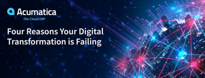 Four Reasons Your Digital Transformation Is Failing