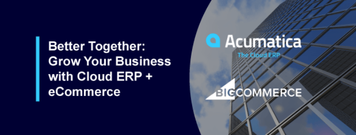Better Together: Grow Your Business with Cloud ERP + eCommerce