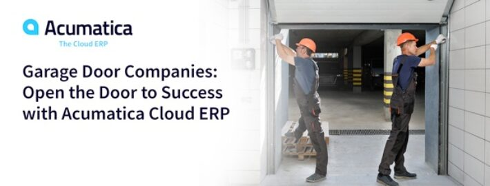 Garage Door Companies: Open the Door to Success with Acumatica Cloud ERP