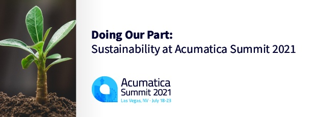 Doing Our Part: Sustainability at Acumatica Summit 2021