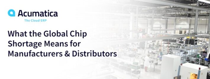 What the Global Chip Shortage Means for Manufacturers & Distributors
