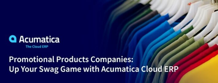 Promotional Products Companies: Up Your Swag Game withAcumatica Cloud ERP