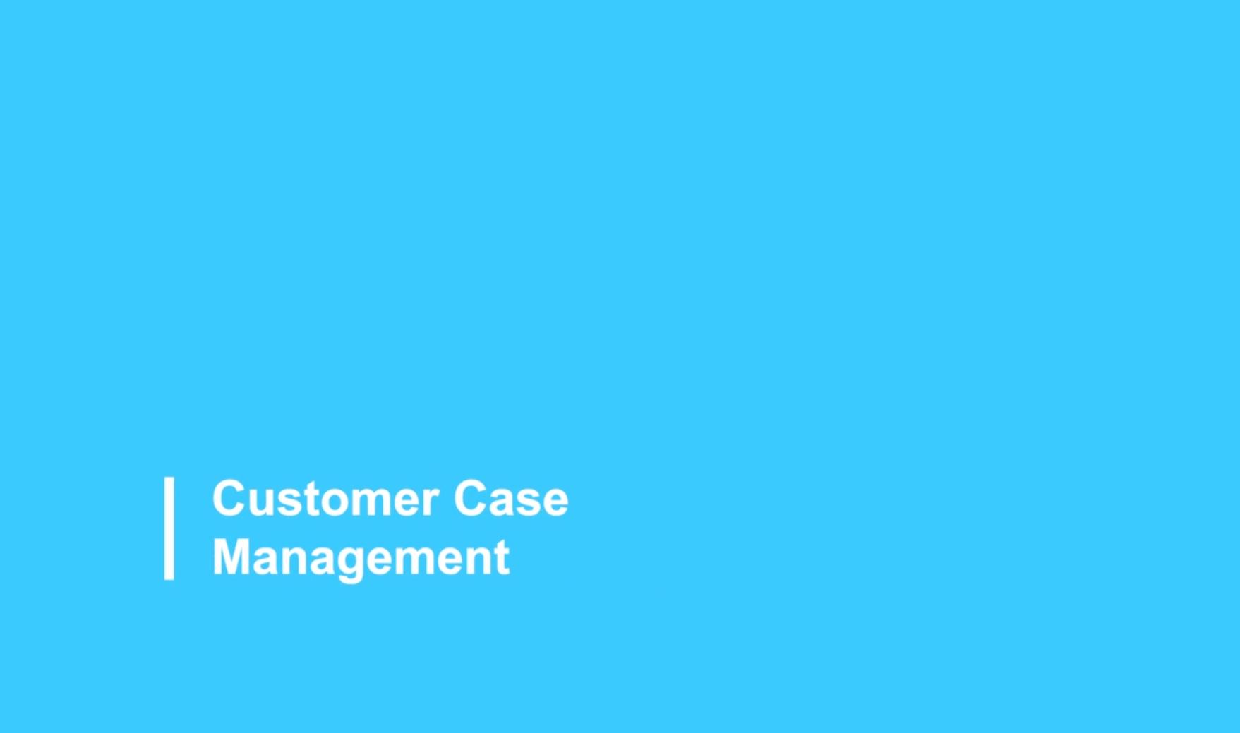 Customer Case Management