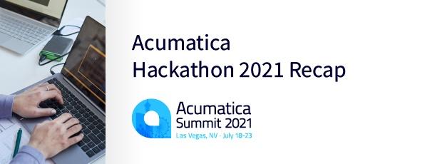 Acumatica Hackathon 2021 Recap