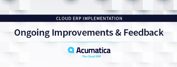 Cloud ERP Implementation: Ongoing Improvements & Feedback