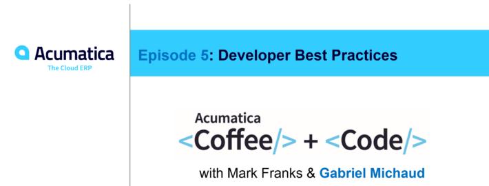 Acumatica Coffee & Code: Episode Five
