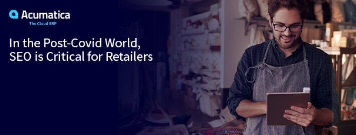 In the Post-Covid World, SEO is Critical for Retailers
