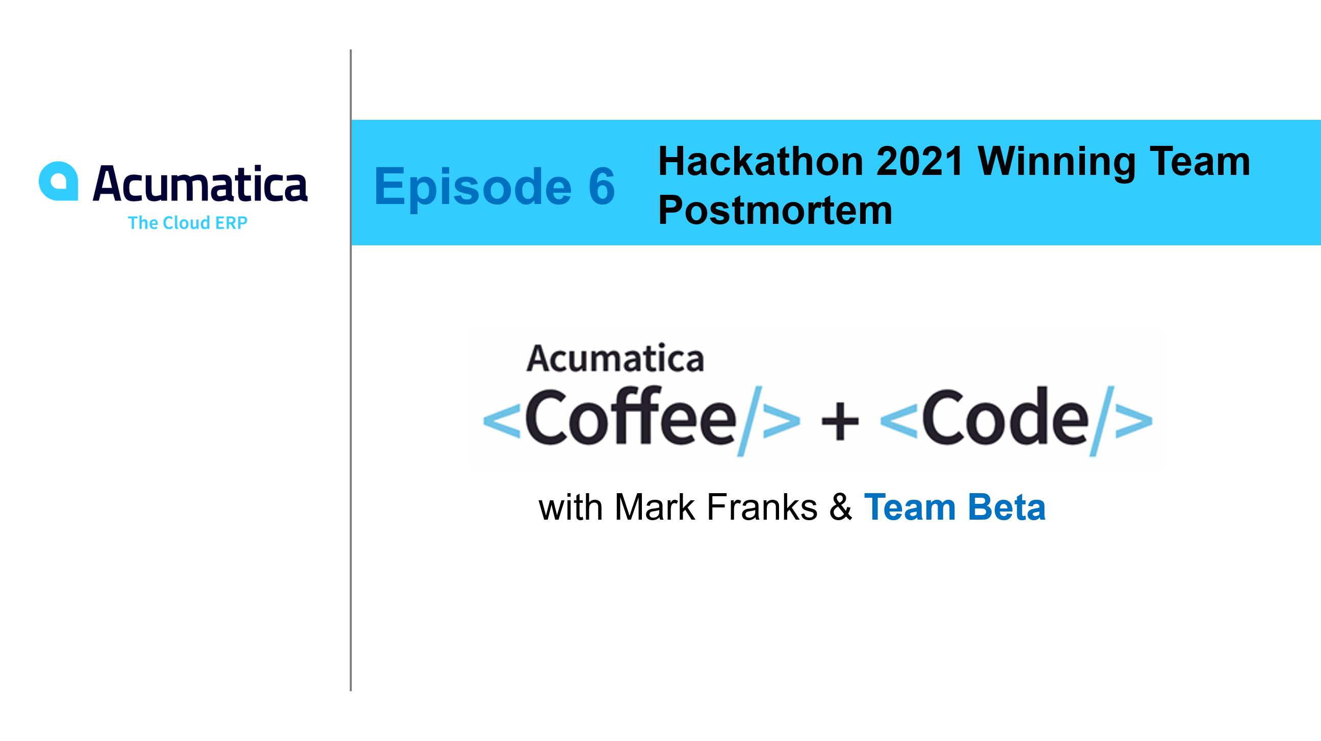 Acumatica Coffee & Code - Episode Six