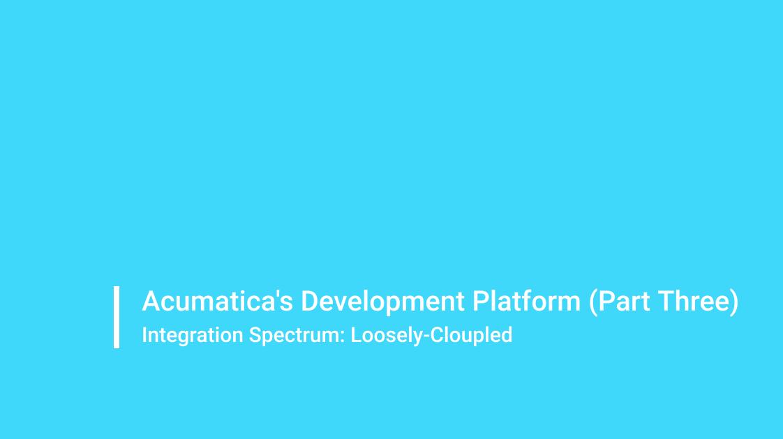Acumatica Development Platform - Part III