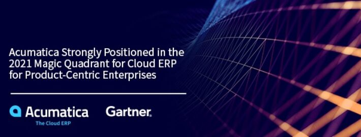 Acumatica Strongly Positioned in the 2021 Magic Quadrant for Cloud ERP for Product-Centric Enterprises
