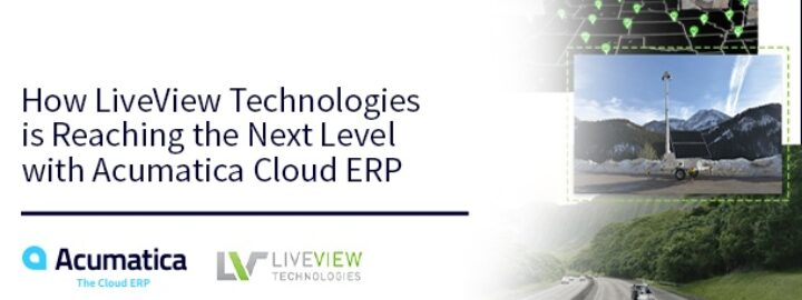 How LiveView Technologies is Reaching the Next Level with Acumatica Cloud ERP